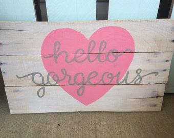 Hello Gorgeous Sign