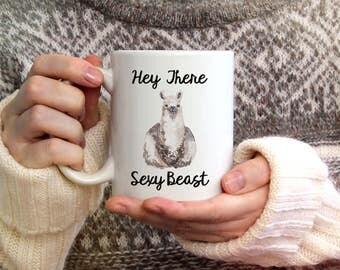 Llama Coffee Mug - Hey There Sexy Beast Mug Mug - Funny Coffee Mug - LLama or Alpaca Gift - Mother's Day or Birthday Gift - Dishwasher Safe