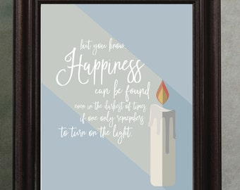 Happiness can be found even in the darkest of times - Harry Potter Quote - Dumbledore Quote - Wall art - Digital Print