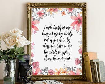 People laugh at me because I use big words, Anne of Green Gables print Quote, L.M. Montgomery Printable Wall L.M. Montgomery Print quote