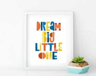 Colorful Wall Art for Nursery | Quote Poster | 8x10 Graphic Art Print | Illustration Print | Kids Wall Art | Dream Big Little One
