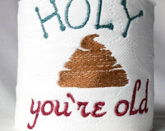 Custom Embroidered Toilet Paper - Holy Crap Your Old - Poop Emoji - Funny Birthday Gag Gift