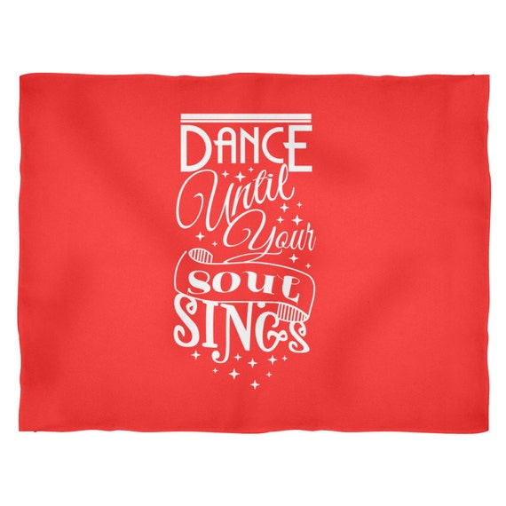 Dance Until Your Soul Sings Blankets Motivational Quotes Inspirational Quotes