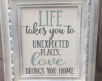 Framed Home Quote,Life takes you to unexpected places,FREE SHIPPING,family wall decor,gallery wall art,family room sign,Painted canvas