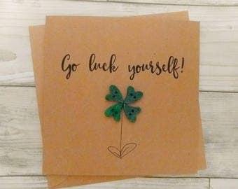 "Handmade funny ""Go luck yourself"" Good Luck card"