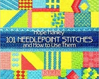 101 Needlepoint Stitches and How to Use Them