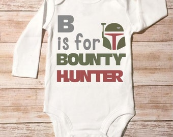 Star Wars Onesie B Is For Bounty Hunter Boba Fett Bodysuit Funny Star Wars Onesie for Baby, Shower Gift, Christmas Gift