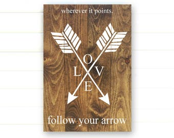Follow Your Arrow Wherever It Points - Follow Your Arrow Sign - Arrow Sign - Follow Arrow Sign - Boho Sign - Boho Signs - Boho Wood Sign