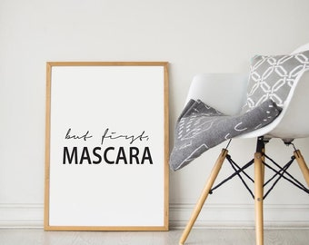 Printable Wall Art Prints, Instant Download Printable Art, Printable Quotes,Digital Print,Digital Download,Modern Decor, But First Mascara