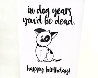 Birthday card, funny birthday card, dog birthday card, age card, greeting card, funny greeting card, dog, age, funny, witty