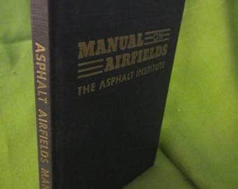 1947 ** Manual On Airfields * The Asphalt Institute  **sj
