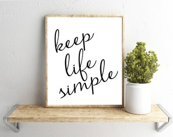 Printable Wall Art, Keep Life Simple, Quote, Home Decor, Instant Download