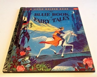 The Blue Book of Fairy Tales (Golden Book, No. 374 A) (Hardcover) Writer of Three Stories and Illustrator (Gordon Laite)