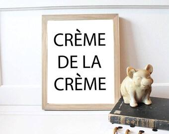 Creme De La Creme Print Home Decor Wall Print Wedding Party Print DIY Home Decor Instant Download