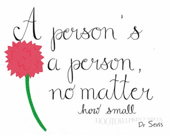 A Person's A Person No Matter How Small, 8x10 and 5x7 Printable, Dr.Seuss Quote, Nursery Printable, Digital Download, Hand Lettered