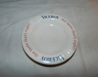 Viceroy Ashtray - Vintage China Advertising Tobacco / Cigarette Ashtray - Collectible Tobacciana - Viceroy The Taste That's Right!     39-37
