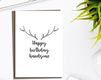 Happy birthday handsome card, card for husband, boyfriend birthday card, mens birthday