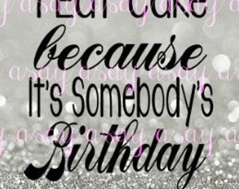 Somebodys Birthday