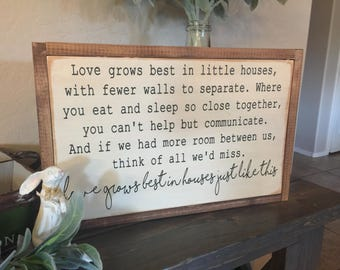 Love grows best in little houses-