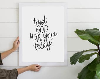 Trust God With Your Today Inspirational Quote Digital Download, Instant Art Print, Christian Inspiration, Printable, Gallery Wall Art
