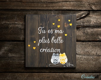 You are my greatest creation, Panel wood, sign, House of baby owls, owls, decoration, decoration, newborn, baby, unisex, love