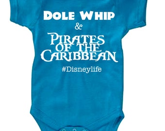 Disney Baby Shirt Dole Whip & Pirates of the Caribbean #Disneylife Baby Disney Shirt Disneyland Shirt Disney World Shirt Magic Kingdom Shirt
