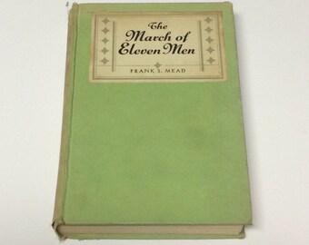 Old Book - Rare Literature Book - The March of Eleven Men - Frank S. Mead - Classic Literature - Book Decor - Green Book - Photo Prop