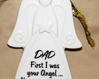 DAD First I was your angel.. now you are mine, ornament, ceramic ornament, angel ornament, wall decor ornament