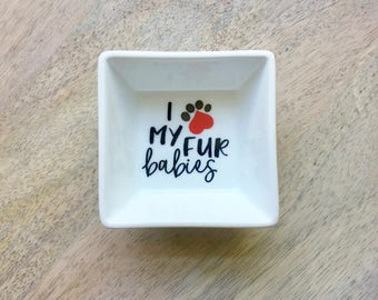 I Love My Fur Babies   I Heart My Fur Babies   Pet Lover Ring Dish   Vinyl Ring Dish   Gift for Pet Lovers  