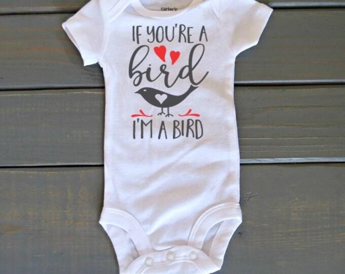 If You're A Bird I'm A Bird Bodysuit, Baby's First Valentine's Day, Baby Girl Valentine's Shirt, Baby Shower Gift