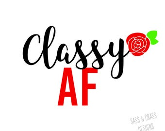 Classy AF Decal, Funny Decal, Funny Cup Decal, Tumbler Decal, Car Decal, Gift for Her, Decal for Woman, Flower Decal