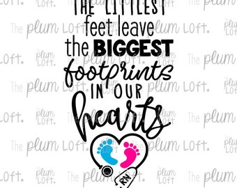 The littlest feet leave the biggest footprints on our hearts - Pediatric Nurse- SVG Cutting File for Cutting Machines - SVG, Eps, Png, & Jpg