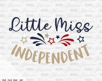 Little Miss Independent, Daddy's little firecracker, 4th of July Svg, Patriotic Svg, Summer Svg, fourth of july svg, independence day