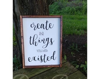 Create the things you wish existed farmhouse sign