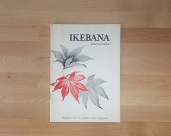 Vintage 1960 Ikebana International Magazine Fall Issue No 07 Chinese Heritage China Today Hague Tokyo Flower Markets Hosoyama Sensei Seattle
