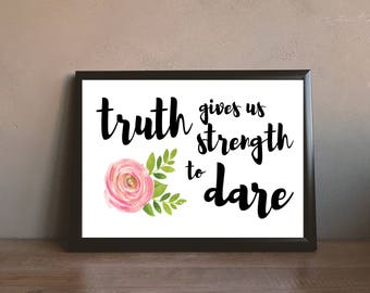 Truth gives strength print