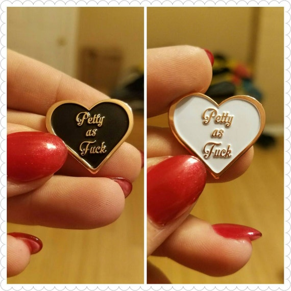 petty as fuck pins from etsyin black or white