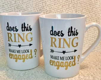 Does This Ring Make Me Look Engaged Mug - Engagement Gift - Best Friend Gift