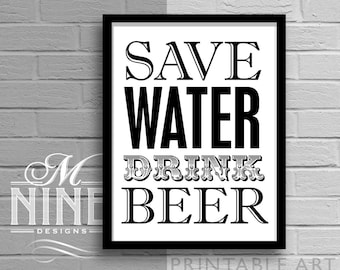 """Printable Wall Art """"Save WATER Drink BEER"""" Black and White Print Frame Art, Typography Print, Home Décor, Wall Décor 64BW"""