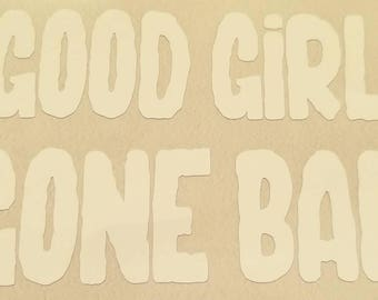 4 inch wide Good Girl Gone Bad vinyl decal