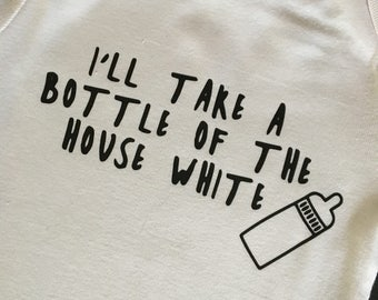 I'll Take a BOTTLE of the HOUSE WHITE