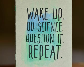 Science Journal // Wake Up. Do Science. Question It. Repeat. // Watercolor Notebooks // Academic Humor // Gift for Graduate Student