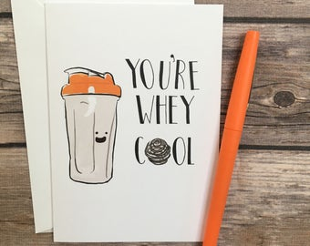 whey cool protein shaker bottle blank greeting card - funny card- fitness card -  birthday card - lifting card - card for lifter - pun card