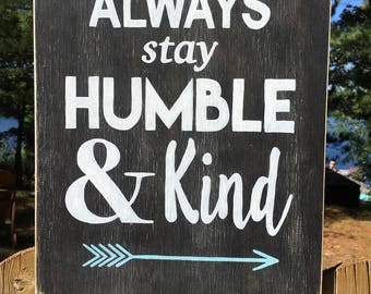 Always stay humble & kind - hand painted wood sign - custom sign - wall decor