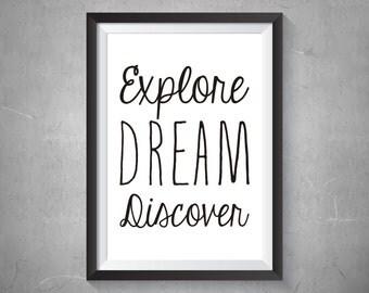 Explore Dream Discover Print, Digital Print, Instant Download, Motivational Print, Wall Art, Inspirational Art, Modern Home Decor - (D020)