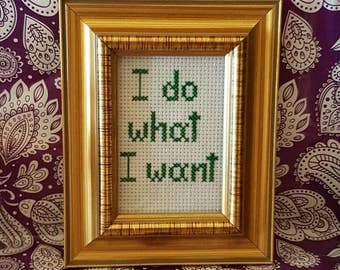 I do what I want framed cross stitch