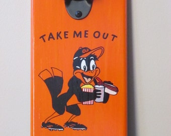 Take me out to the Ballgame Baltimore Orioles  Wooden Beer Bottle opener with magnetic cap catcher bottle cap catching opener O's opener