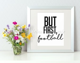 But First, Football Digital Print
