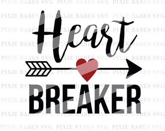 Heart Breaker SVG, Heartbreaker SVG, Newborn svg, SVG Cuttables, Cricut svg, Silhouette svg, svg Cutting Files, heat transfer vinyl decal
