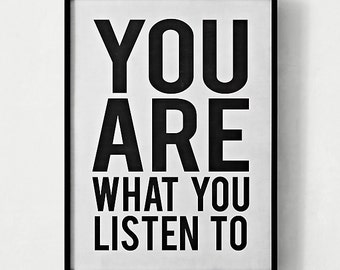 You Are What You Listen To Poster, Music Poster, Bold Headline, Quote Art, Black and White Art, Wall Art, Typographic Art, Word Art, Music